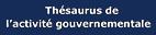 Thésaurus de l'activité gouvernementale